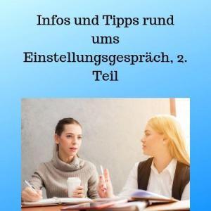 Infos und Tipps rund ums Einstellungsgespräch, 2. Teil