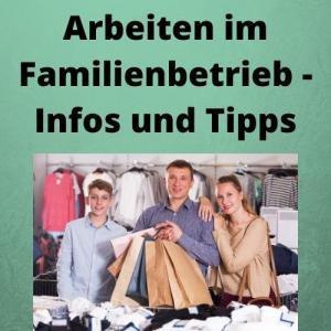 Arbeiten im Familienbetrieb - Infos und Tipps