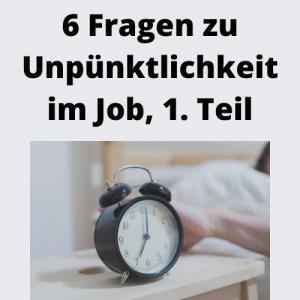 6 Fragen zu Unpünktlichkeit im Job, 1. Teil